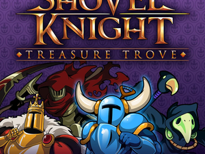 Download Shovel Knight: Treasure Trove on Nintendo Switch, Xbox or PS4 for only $20